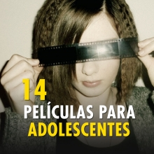 14 películas para adolescentes