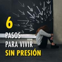 6 pasos para vivir sin presión