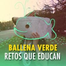 La Ballena Verde, retos que educan