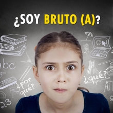 ¿Soy bruto (a)?