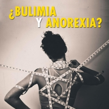 ¿Bulimia y anorexia?