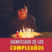 El verdadero significado de los cumpleaños
