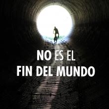 No es el fin del mundo