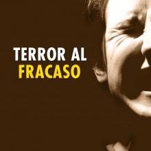 Terror al fracaso
