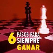 6 Pasos para siempre ganar
