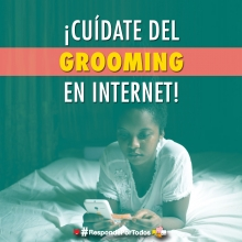 ¡Cuidate del Grooming en Internet!