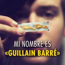 Mucho gusto, mi nombre es Guillain-Barré