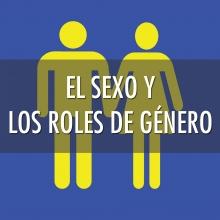 El sexo y los roles de género