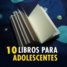 10 libros que todo adolescente debe leer