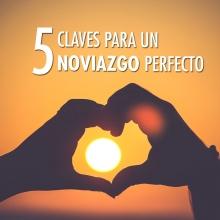 5 Claves para un noviazgo perfecto