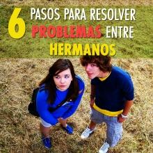 6 pasos para resolver los problemas entre hermanos y hermanas