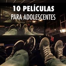 10 películas para adolescentes