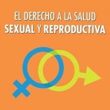 El derecho a la salud y a la Salud Sexual y Reproductiva