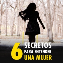 6 secretos para entender a una mujer