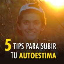 5 tips para subir tu autoestima