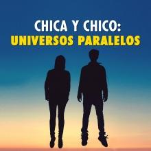 Chica y chico: Universos paralelos