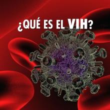 ¿Qué es el VIH?
